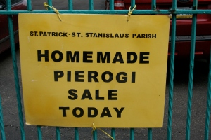 "We went to the church, in search of lunch.  They were sold out of homemade Pierogi.  The ladies closing up shop looked just like my Aunt Bea, who used to fundraise for her own church by making Pierogi.  A guy standing nearby noticed my disappointment at the sell-out and said, ""There's a Polish deli around the corner with hot pierogi.  They're not nearly as good as ours, but they'll do the trick."""